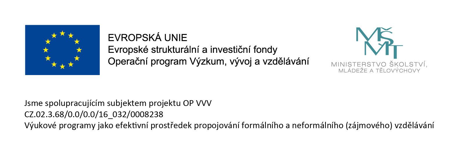 Logo EVROPSKÁ UNIE, Evropské strukturální a investiční fondy, Operační program Výzkum, vývoj a vzdělávání. Logo MŠMT - Ministerstvo školství mládeže a tělovýchovy. Jsme spolupracujícím subjektem projektu OP VVV CZ.02.3.68/0.0/16_032/0008238. Výukové programy jako efektivní prostředek propojování formálního a neformálního (zájmového) vzdělávání.